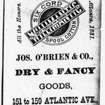 Tradecard. Jos. O'Brien & Co., Dry & Fancy Goods. 151 to 159 Atlantic Ave. Brooklyn, NY. Verso.