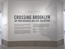 Crossing Brooklyn: Art from Bushwick, Bed-Stuy, and Beyond