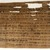 Aramaic. Marriage Document, July 3, 449 B.C.E. Papyrus, ink, mud, linen, Glass: 13 1/4 x 14 15/16 in. (33.7 x 38 cm). Brooklyn Museum, Bequest of Theodora Wilbour from the collection of her father, Charles Edwin Wilbour, 47.218.89 (Photo: Brooklyn Museum, 47.218.89_SL1.jpg)