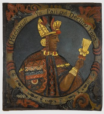 Pachacuti, Tenth Inca, 1 of 14 Portraits of Inca Kings, Probably mid-18th century. Oil on canvas, 23 9/16 x 21 9/16in. (59.8 x 54.8cm). Brooklyn Museum, Dick S. Ramsay Fund, Mary Smith Dorward Fund, Marie Bernice Bitzer Fund, Frank L. Babbott Fund, gift of The Roebling Society and the American Art Council, purchased with funds given by an anonymous donor, Maureen and Marshall Cogan, Karen B. Cohen, Georgia and Michael deHavenon, Harry Kahn, Alastair B. Martin, Ted and Connie Roosevelt, Frieda and Milton F. Rosenthal, Sol Schreiber in memory of Ann Schreiber, Joanne Witty and Eugene Keilin, Thomas L. Pulling, Roy J. Zuckerberg, Kitty and Herbert Glantz, Ellen and Leonard L. Milberg, Paul and Thérèse Bernbach, Emma and J. A. Lewis, Florence R. Kingdon, 1995.29.10