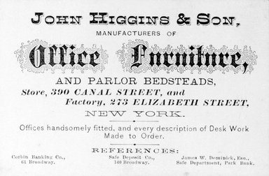 Business Card, John Higgins, 390 Canal Street, second half 19th century. Printed paper, 2 1/2 x 3 3/4 in.  (6.4 x 9.5 cm). Brooklyn Museum, Alfred T. and Caroline S. Zoebisch Fund, 2001.9.7. Creative Commons-BY