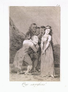 Francisco de Goya y Lucientes (Spanish, 1746-1828). What a Sacrifice! (Que sacrificio!), 1797-1798. Etching, aquatint, and drypoint on laid paper, Sheet: 11 7/8 x 7 7/8 in. (30.2 x 20 cm). Brooklyn Museum, A. Augustus Healy Fund, Frank L. Babbott Fund, and Carll H. de Silver Fund, 37.33.14