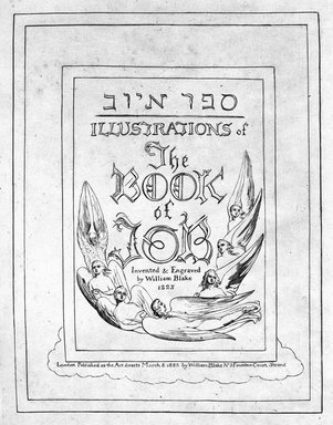 William Blake (British, 1757-1827). Title Page from Illustrations of the Book of Job, in Twenty-one Plates, 1825. Engraving, 8 5/16 x 6 7/16 in. (21.1 x 16.3 cm). Brooklyn Museum, Bequest of Mary Hayward Weir, 69.4.1a