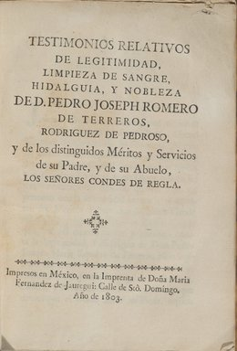 Testimonies of the Legitimacy, Purity of Blood, and Nobility of the Counts of Regla, 1803. Bound volume, 8 3/16 in. (20.8 cm). Brooklyn Museum, Museum Collection Fund and Dick S. Ramsay Fund, 52.166.72