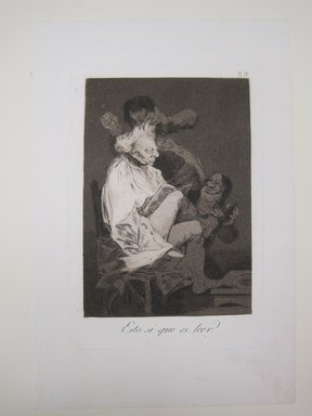Francisco de Goya y Lucientes (Spanish, 1746-1828). That Certainly Is Being Able to Read (Esto si que es leer), 1797-1798. Etching, aquatint, and drypoint on laid paper, Sheet: 11 13/16 x 7 7/8 in. (30 x 20 cm). Brooklyn Museum, A. Augustus Healy Fund, Frank L. Babbott Fund, and Carll H. de Silver Fund, 37.33.29