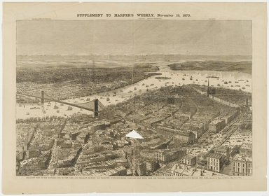 Theodore Russell Davis (American, 1840-1894). Birds-Eye View of the Southern-End of New York and Brooklyn Showing the Projected Suspension-Bridge Over the East River from the Western Terminus in Printing House Square, New York, 1870. Engraving, sheet: 16 7/8 x 23 in. (42.9 x 58.4 cm). Brooklyn Museum, Brooklyn Museum Collection, X1042.107