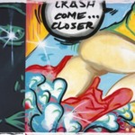 Crash Come Closer
